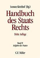 Handbuch des Staatsrechts der Bundesrepublik Deutschland Band IV: Aufgaben des Staates