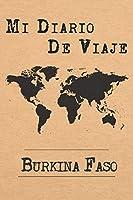 Mi Diario De Viaje Burkina Faso: 6x9 Diario de viaje I Libreta para listas de tareas I Regalo perfecto para tus vacaciones en Burkina Faso