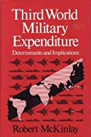 Third World Military Expenditure: Determinants and Implications