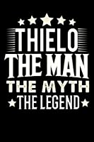 Notizbuch: Thielo The Man The Myth The Legend (120 karierte Seiten als u.a. Tagebuch, Reisetagebuch fuer Vater, Ehemann, Freund, Kumpe, Bruder, Onkel und mehr)