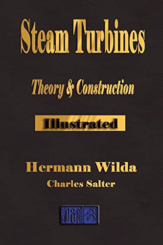 Download Steam Turbines: Their Theory and Construction (The Broadway Series of Engineering Handbooks) 1603860347