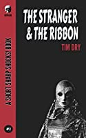 The Stranger & The Ribbon (Short Sharp Shocks!)