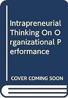 Intrapreneurial Thinking On Organizational Performance