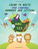 Learn to Write ,  Pen Control, numbers and letters: 1 to 20 / A to Z  Practice for Kids with Pen Control, Letters tracing  , numbers tracing  and More!