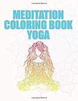 Meditation coloring book yoga: Meditation yoga coloring book for Kids Adults Children