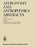 Literature 1972, Part 2 (Astronomy and Astrophysics Abstracts)