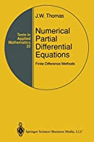 Numerical Partial Differential Equations: Finite Difference Methods: Finite Difference Methods (Texts In Applied Mathematics)