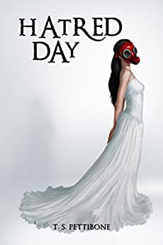 Hatred Day (Hatred Day Series Book 1) by [Pettibone, T.S.]