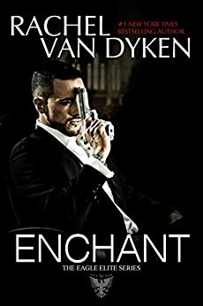 Enchant (Eagle Elite 0.5) by [Van Dyken, Rachel]