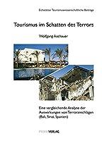 Tourismus im Schatten des Terrors: Die Auswirkungen der Terroranschlaege in Bali, auf der Sinaihalbinsel und in Spanien