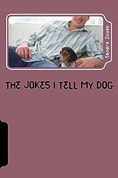 The Jokes I tell My Dog by [Zouak, Sandra]