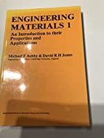 Engineering Materials 1: An Introduction to their Properties and Applications (International Series on Materials Science and Technology)