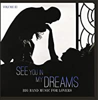 Big Band Music for Lovers: See You in My Dreams Vol. 3【CD】 [並行輸入品]
