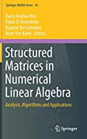 Structured Matrices in Numerical Linear Algebra: Analysis, Algorithms and Applications (Springer INdAM Series)