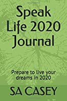Speak Life 2020 Journal: Prepare to live your dreams in 2020