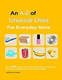 Unusual Uses for Everyday Items