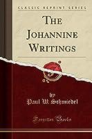 The Johannine Writings (Classic Reprint)