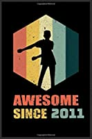 awesome since 2011: A Cute Notebook for Kids (as a gift) …. with more than 100 lined page - Composition Size (6*9)