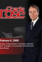 Charlie Rose - Super Tuesday/A discussion about the film In Bruges/Alice Waters(February 6; 2008)【DVD】 [並行輸入品]