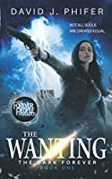The Wanting: The Dark Forever Book 1: (The Forever People Paradox Saga)