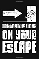 """Congratulations On Your Escape: Funny Coworkers Retirement Gift Blank Lined Notebook for Writing/110 pages/6""""x9"""""""