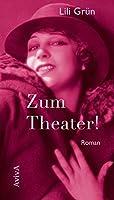 Zum Theater!