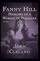 Fanny Hill Memoirs of a Woman of Pleasure Illustrated