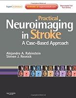 Practical Neuroimaging in Stroke: A Case-Based Approach, 1e