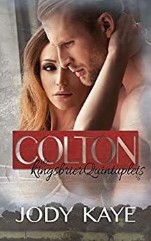 Colton (The Kingsbrier Quintuplets no.6) by [Kaye, Jody]