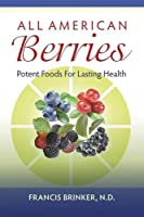 All American Berries - Potent Foods for Lasting Health