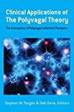 Clinical Applications of the Polyvagal Theory: The Emergence of Polyvagal-Informed Therapies (Norton Series on Interpersonal Neurobiology) (English Edition)