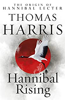 Hannibal Rising: (Hannibal Lecter) by [Harris, Thomas]