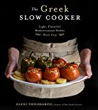 The Greek Slow Cooker: Easy, Delicious Recipes From the Heart of the Mediterranean (English Edition)