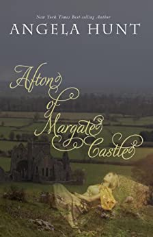 Afton of Margate Castle (The Knights'  Chronicles Book 1) by [Hunt, Angela]