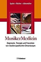 MusikerMedizin: Diagnostik, Therapie und Praevention von musikerspezifischen Erkrankungen