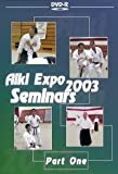 Aiki Expo 2003 Seminars Vol.1 by Keji Ushiro