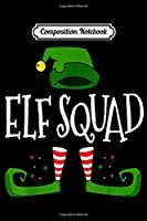 Composition Notebook: Elf Squad. Christmas Funny Family Group Matching  Journal/Notebook Blank Lined Ruled 6x9 100 Pages
