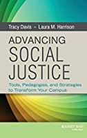 Advancing Social Justice: Tools, Pedagogies, and Strategies to Transform Your Campus (Jossey-bass Higher and Adult Education)