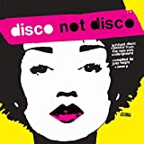 DISCO NOT DISCO -LEFTFIELD DISCO CLASSICS FROM THE NEW YORK UNDERGROUND-
