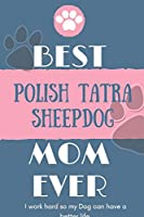 Best  Polish Tatra Sheepdog Mom Ever Notebook  Gift: Lined Notebook  / Journal Gift, 120 Pages, 6x9, Soft Cover, Matte Finish