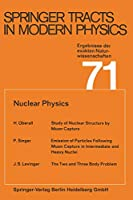 Nuclear Physics (Springer Tracts in Modern Physics)