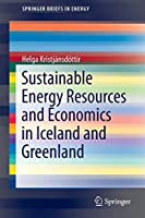 Sustainable Energy Resources and Economics in Iceland and Greenland (SpringerBriefs in Energy)