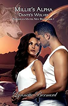 [Bernard, Lynnette]のMillie's Alpha (Dante's Wolves - Barbarian Mates, New Beginnings Book 1) (English Edition)