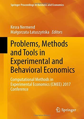 [画像:Problems, Methods and Tools in Experimental and Behavioral Economics: Computational Methods in Experimental Economics (CMEE) 2017 Conference (Springer Proceedings in Business and Economics)]