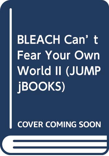 BLEACH Can't Fear Your Own World II (JUMP  jBOOKS)