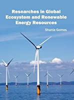 Researches in Global Ecosystem and Renewable Energy Resources