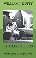 The Likes of Us: A Scrapbook of the Sheehans