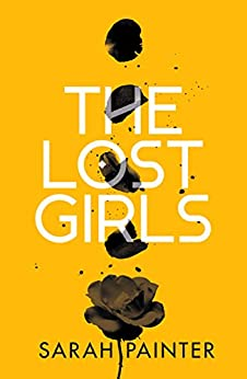 The Lost Girls: A dark and twisty supernatural thriller by [Painter, Sarah]