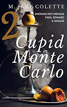 Cupid in Monte Carlo 2 by [Colette, M. Jane]