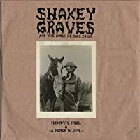 SHAKEY GRAVES - AND THE HORSE HE RODE IN ONE (2LP) (1 LP)